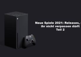 Neue Spiele 2021: Releases, die ihr nicht verpassen dürft — Teil 2